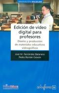 Edición de vídeo digital para profesores. Diseño y producción de materiales educativos videográficos.