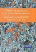 El Pr�cticum del M�ster en formaci�n del profesorado de Educaci�n Secundaria Obligatoria, Bachillerato, Formaci�n Profesional y Ense�anzas de Idiomas.