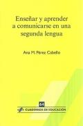 Ense�ar y aprender a comunicarse en una segunda lengua. Cuadernos de educaci�n 64.