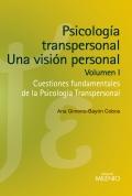 Psicolog�a transpersonal: una visi�n personal. Volumen I. Cuestiones fundamentales de la psicolog�a transpersonal