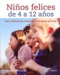 Ni�os felices de 4 a 12 a�os. C�mo satisfacer las necesidades emocionales de su hijo.