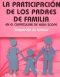 La participación de los padres de familia. (En el currículum de High Scope). Compendio de Lecturas.