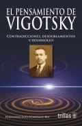 El pensamiento de Vigotsky. Contradicciones, desdoblamientos y desarrollo