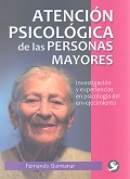 Atencin psicolgica de las personas mayores. Investigacin y experiencias en psicologa del envejecimiento.
