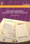 Aventuras matem�ticas: en busca del c�digo secreto.