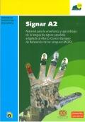 Signar A2: material para la enseñanza y aprendizaje de la lengua de signos española adaptado al MCER