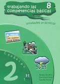Trabajando las 8 competencias básicas. Unidades prácticas. Cuaderno 2.