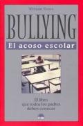 Bullying. El acoso escolar. El libro que todos los padres deben conocer.