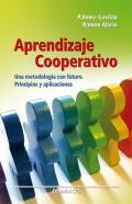 Aprendizaje cooperativo. Una metodología con futuro. Principios y aplicaciones.