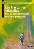 Los trastornos infantiles. Gu�a de acompa�amiento familiar y profesional