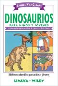 Dinosaurios para niños y jóvenes. Actividades superdivertidas para el aprendizaje de la ciencia.