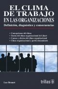 El clima de trabajo en las organizaciones. Definición, diagnostico y consecuencias.