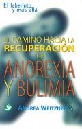 El camino hacia la recuperaci�n de anorexia y bulimia. El laberinto y m�s all�.