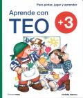 Aprende con Teo. Para pintar, jugar y aprender. +3