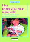 Como relajar a los niños en preescolar. 30 actividades en forma de juegos para suscitar la tranquilidad.