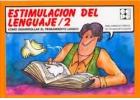 Estimulación del lenguaje 2. Cómo desarrollar el pensamiento lógico