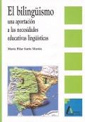 El biling�ismo, una aportaci�n a las necesidades educativas ling��sticas.