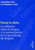 Pensar lo dicho. La reflexi�n sobre la lengua y la comunicaci�n en el aprendizaje de lenguas.