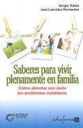 Saberes para vivir plenamente en familia. Cómo afrontar con éxito los problemas cotidianos.