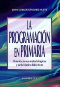 La programacin en primaria. Orientaciones metodolgicas y actividades didacticas.