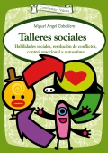 Talleres sociales. Habilidades sociales, resolución de conflictos, control emocional y autoestima