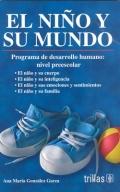 El Ni�o y Su Mundo. Programa de Desarrollo Humano: nivel preescolar.