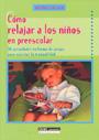 Como relajar a los ni�os en preescolar. 30 actividades en forma de juegos para suscitar la tranquilidad.