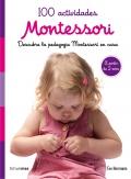 100 actividades Montessori. Descubre la pedagogía Montessori en casa. A partir de 2 años