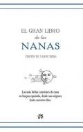 El gran libro de las nanas. Las m�s bellas canciones de cuna en lengua espa�ola, desde sus or�genes hasta nuestros d�as.