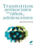 Trastornos antisociales en ni�os y adolescentes