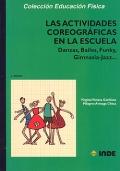 Las actividades coreográficas en la escuela. Danzas, bailes, funky, gimnasia-jazz...