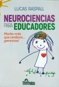 Neurociencias para educadores. Mucho más que cerebros... ¡personas!