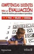 Competencias docentes para la evaluaci�n. Dise�o de reactivos para evaluar el aprendizaje.