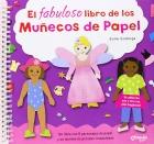 El fabuloso libro de los mu�ecos de papel. Un libro con 6 personajes de papel y un mont�n de prendas troqueladas