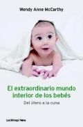 El extraordinario mundo interior de los beb�s. Del �tero a la cuna