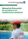Manual de Prevenci�n de Accidentes en Instalaciones Acu�ticas. Propuestas de Formaci�n. Formaci�n Profesional para el Empleo.