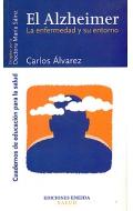 El Alzheimer. La enfermedad y su entorno.