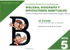 Dificultades específicas de lectoescritura: dislexia, disgrafía y dificultades habituales. Nivel 5