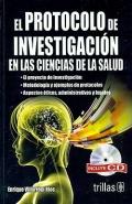 El protocolo de investigaci�n en las ciencias de la salud. Incluye CD.