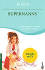 Supernanny. Consejos prcticos y sensatos para educar a tus hijos (bolsillo)