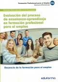 Evaluaci�n del proceso de ense�anza-aprendizaje en formaci�n profesional para el empleo. Docencia de la formaci�n para el empleo. Servicios socioculturales a la comunidad.