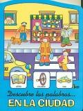 Descubre las palabras...en la ciudad. Colección La Lupa.