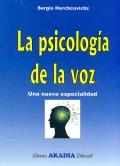 La psicolog�a de la voz. Una nueva especialidad.