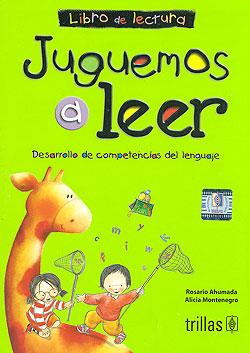 Juguemos a leer. Desarrollo de competencias del lenguaje. Libro de