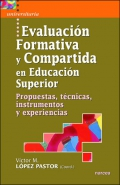 Evaluaci�n formativa y compartida en educaci�n superior. Propuestas, t�cnicas, instrumentos y experiencias.
