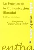 La pr�ctica de la comunicaci�n bimodal : del signo a la palabra