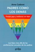 Padres como los dem�s. Parejas gays y lesbianas con hijos. Los hijos m�s all� de las preferencias sexuales de los padres.