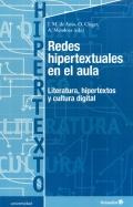 Redes hipertextuales en el aula. Literatura, hipertextos y cultura digital.