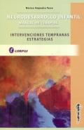 Neurodesarrollo Infantil. Manual de terapias. Intervenciones tempranas estrategicas