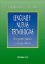 Lenguaje y nuevas tecnol�gias. De la gram�tica generativa a la tecnolog�a del habla.